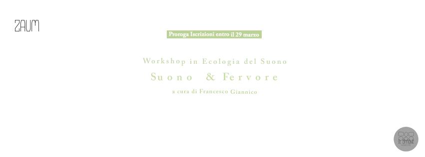 Sound Ecology Workshop 'Suono & Fervore'